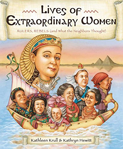 9780547850696: Lives of Extraordinary Women: Rulers, Rebels (And What the Neighbors Thought)