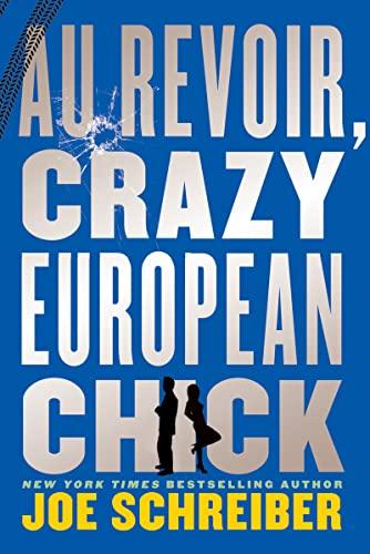 Au Revoir, Crazy European Chick: Schreiber, Joe