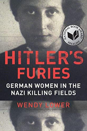 9780547863382: Hitler's Furies: German Women in the Nazi Killing Fields