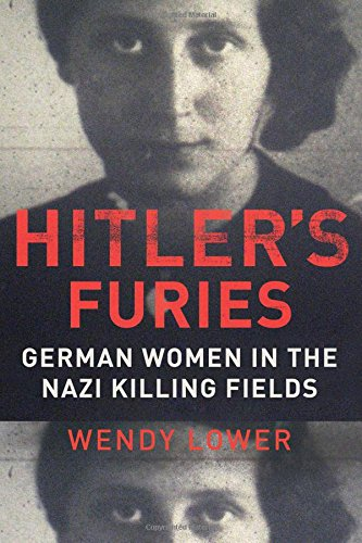 9780547863382: Hitler's Furies: German Women in the Nazi Killing Fields