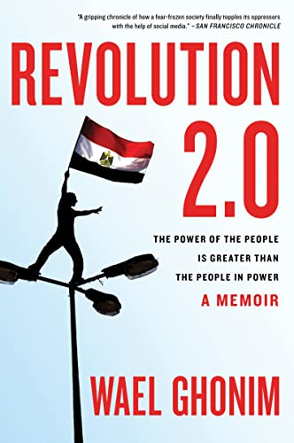 Revolution 2.0: The Power of the People: Ghonim, Wael