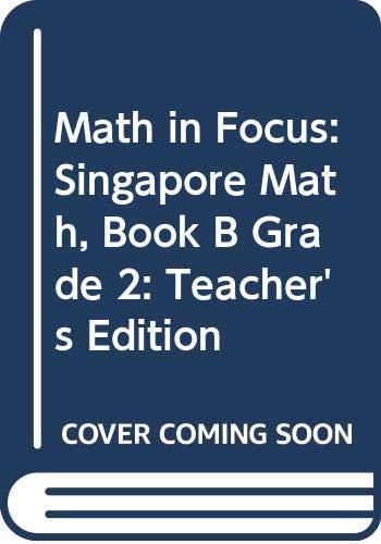 9780547875576: Math in Focus: Singapore Math: Teacher's Edition, Book B Grade 2 2013