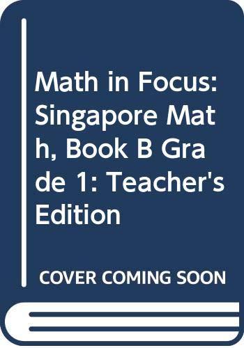 9780547875750: Math in Focus: Singapore Math: Teacher's Edition, Book B Grade 1 2013