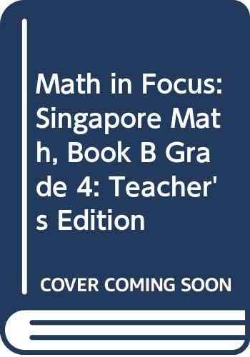 9780547876726: Math in Focus: Singapore Math: Teacher's Edition, Book B Grade 4 2013