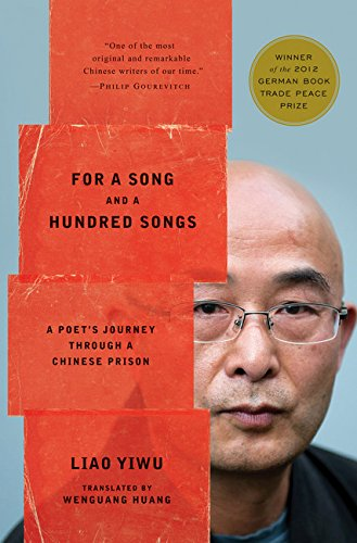 For a Song and a Hundred Songs; a Poet's Journey Through a Chinese Prison