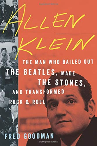 9780547896861: Allen Klein: The Man Who Bailed Out The Beatles, Made The Stones, and Transformed Rock & Roll
