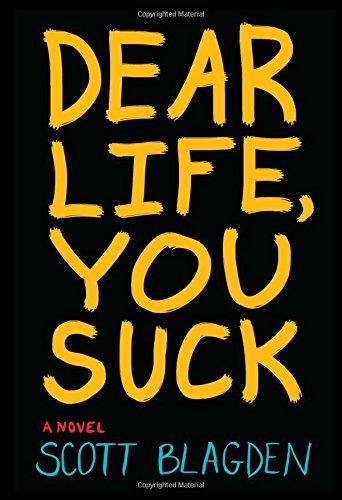 9780547904313: Dear Life, You Suck