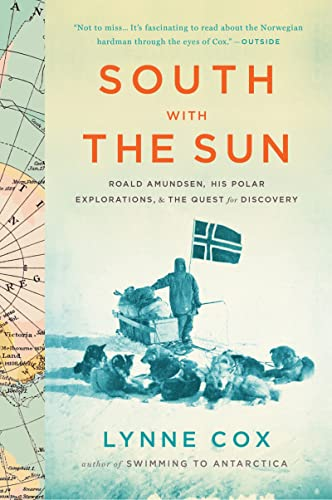 9780547905785: South with the Sun: Roald Amundsen, His Polar Explorations, and the Quest for Discovery