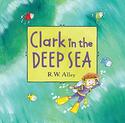 9780547906928: Clark in the Deep Sea