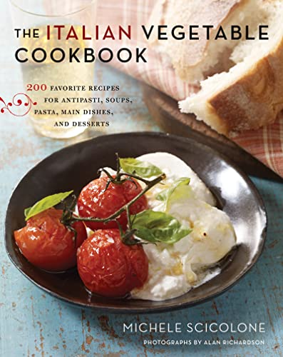 9780547909165: The Italian Vegetable Cookbook: 200 Favorite Recipes for Antipasti, Soups, Pasta, Main Dishes, and Desserts