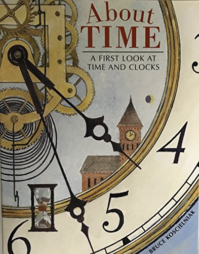 9780547939681: Journeys: Trade Book Grade 5 Grade 5 About Time: A First Look at Time and Clocks, Bruce Koscielniak (fiction)