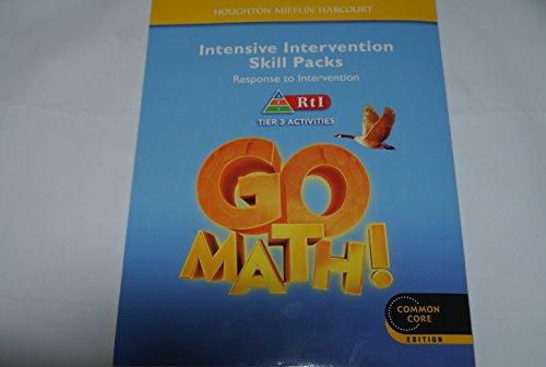 Go Math!: Student RTI Intensive Intervention Skill: HOUGHTON MIFFLIN HARCOURT