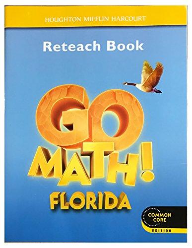 Houghton Mifflin Harcourt Go Math Florida: Reteach: HOUGHTON MIFFLIN HARCOURT