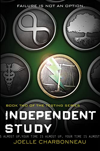 Independent Study: The Testing, Book 2: Charbonneau, Joelle