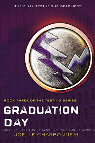 Graduation Day: Book Three of the Testing Series: Charbonneau, Joelle
