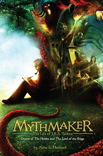 9780547997346: Mythmaker: The Life of J.R.R. Tolkien, Creator of the Hobbit and the Lord of the Rings