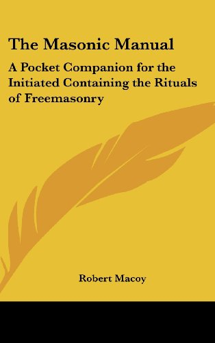 9780548000052: The Masonic Manual: A Pocket Companion for the Initiated Containing the Rituals of Freemasonry