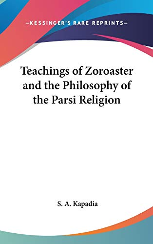 9780548000199: Teachings of Zoroaster and the Philosophy of the Parsi Religion