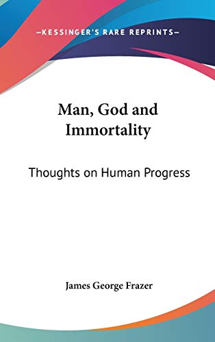 9780548000489: Man, God and Immortality: Thoughts on Human Progress