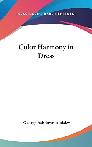 9780548000571: Color Harmony in Dress