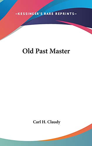 9780548000601: Old Past Master