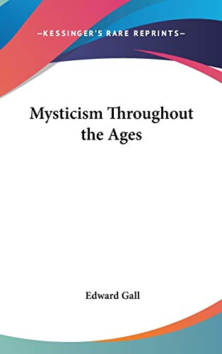 9780548002407: Mysticism Throughout the Ages