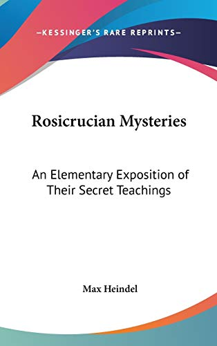 9780548002568: Rosicrucian Mysteries: An Elementary Exposition of Their Secret Teachings