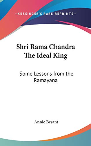 9780548003015: Shri Rama Chandra the Ideal King: Some Lessons from the Ramayana