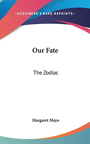 9780548003381: Our Fate: The Zodiac