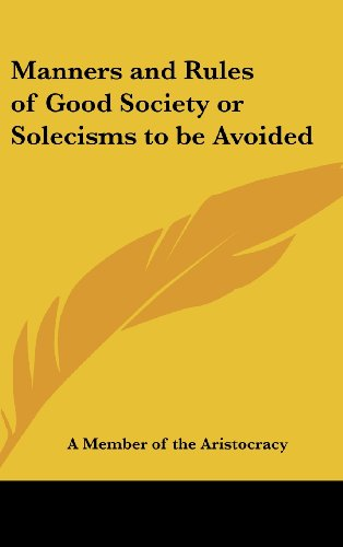 9780548004289: Manners and Rules of Good Society or Solecisms to be Avoided