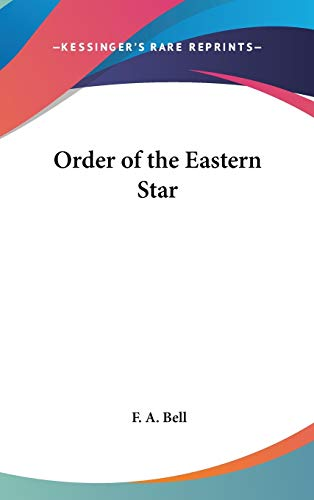 9780548004425: Order of the Eastern Star