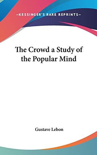 9780548004630: The Crowd a Study of the Popular Mind