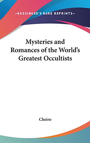 9780548004753: Mysteries and Romances of the World's Greatest Occultists