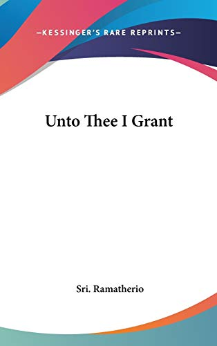 9780548004968: Unto Thee I Grant