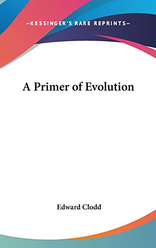 9780548005927: A Primer of Evolution