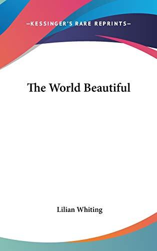 9780548006146: The World Beautiful