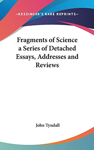 9780548008553: Fragments of Science a Series of Detached Essays, Addresses and Reviews