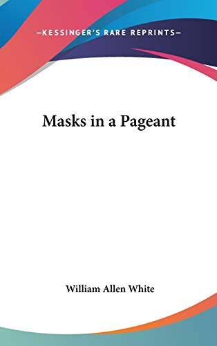 9780548009437: Masks in a Pageant