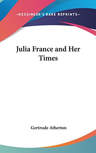 9780548009765: Julia France and Her Times