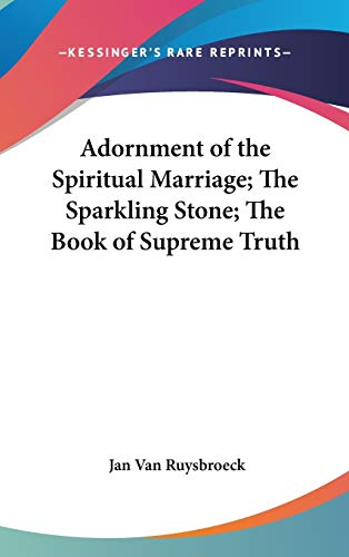 9780548010693: Adornment of the Spiritual Marriage; The Sparkling Stone; The Book of Supreme Truth