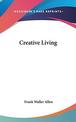 9780548010730: Creative Living