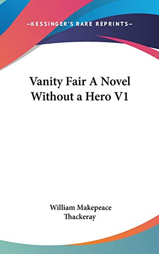 9780548010921: Vanity Fair A Novel Without a Hero V1