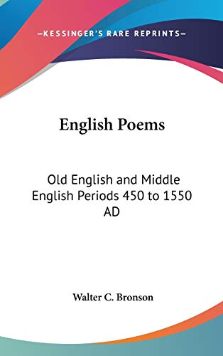 9780548011768: English Poems: Old English and Middle English Periods 450 to 1550 AD