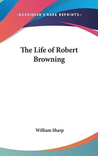 9780548011966: The Life of Robert Browning