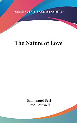 9780548012062: The Nature of Love