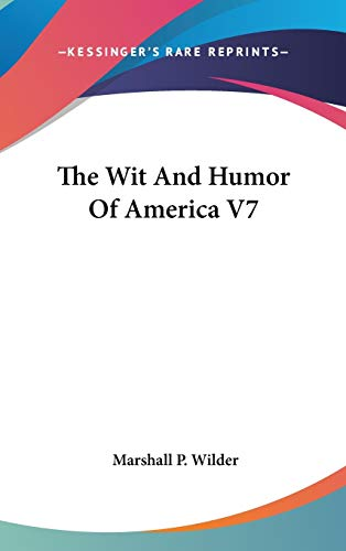 9780548012123: The Wit And Humor Of America V7