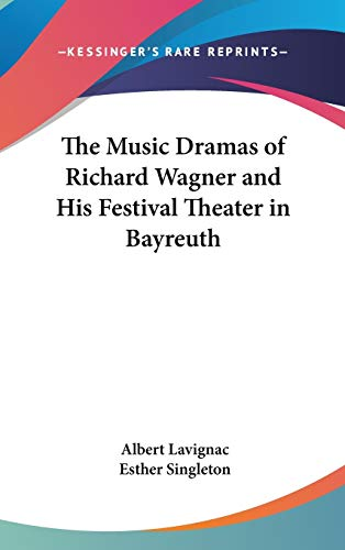 9780548012567: The Music Dramas of Richard Wagner and His Festival Theater in Bayreuth