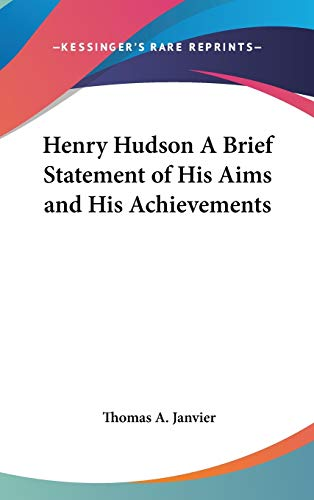 9780548013793: Henry Hudson A Brief Statement of His Aims and His Achievements