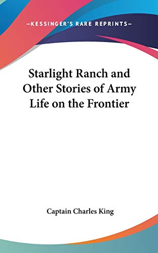 9780548014455: Starlight Ranch and Other Stories of Army Life on the Frontier