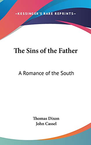 9780548016527: The Sins of the Father: A Romance of the South